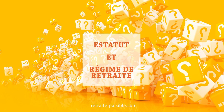 Statut et régime de retraite